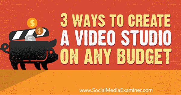 3 Ways to Create a Video Studio on Any Budget by Peter Gartland on Social Media Examiner.