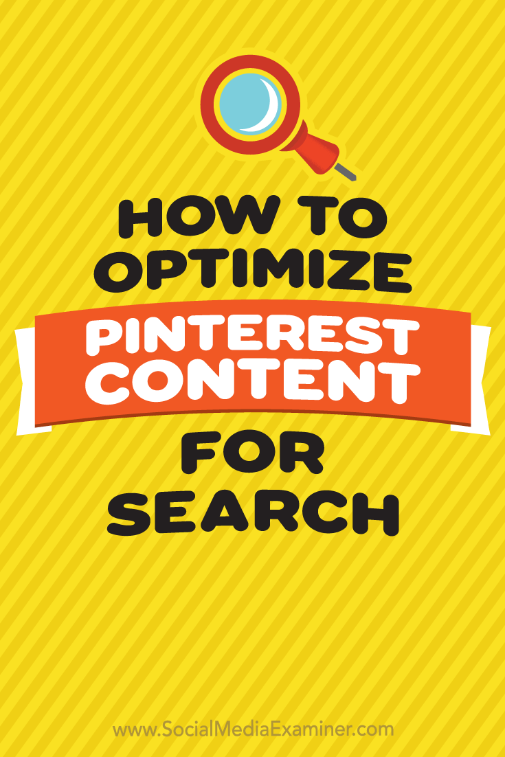 How to Optimize Pinterest Content for Search by Tammy Cannon on Social Media Examiner.
