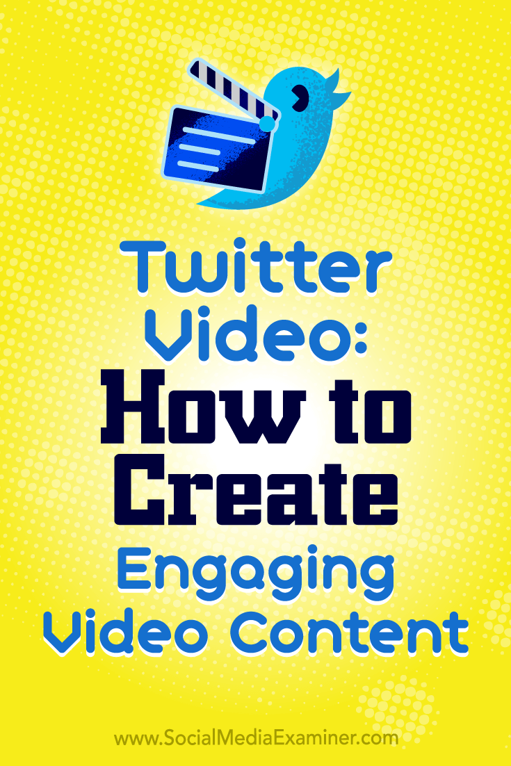 Twitter Video: How to Create Engaging Video Content by Beth Gladstone on Social Media Examiner.