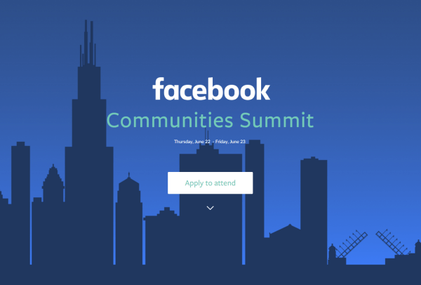 Facebook will host the first-ever Facebook Communities Summit on June 22 and 23 in Chicago.