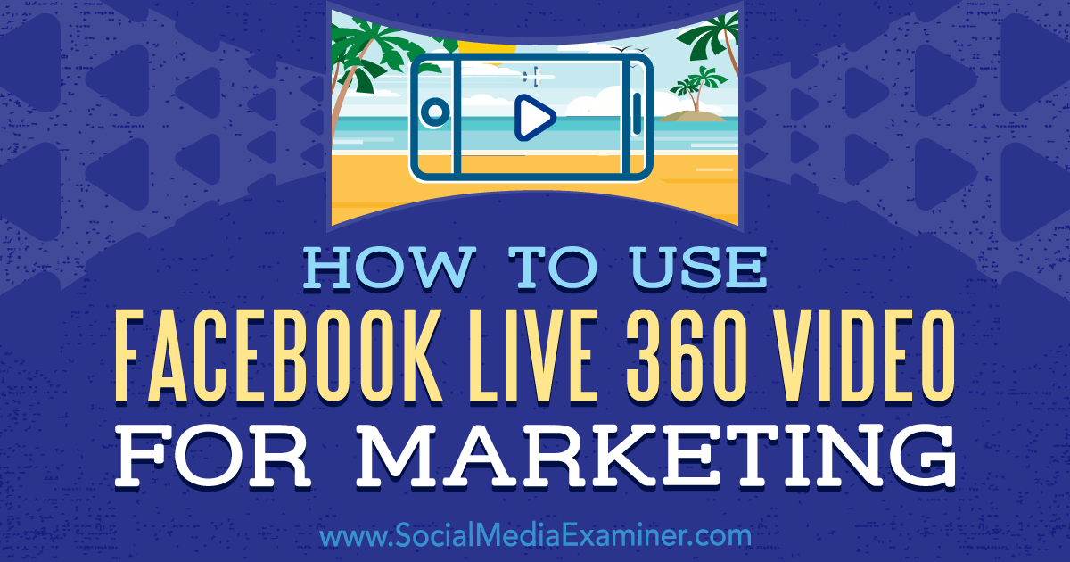 how to make facebook 360 video