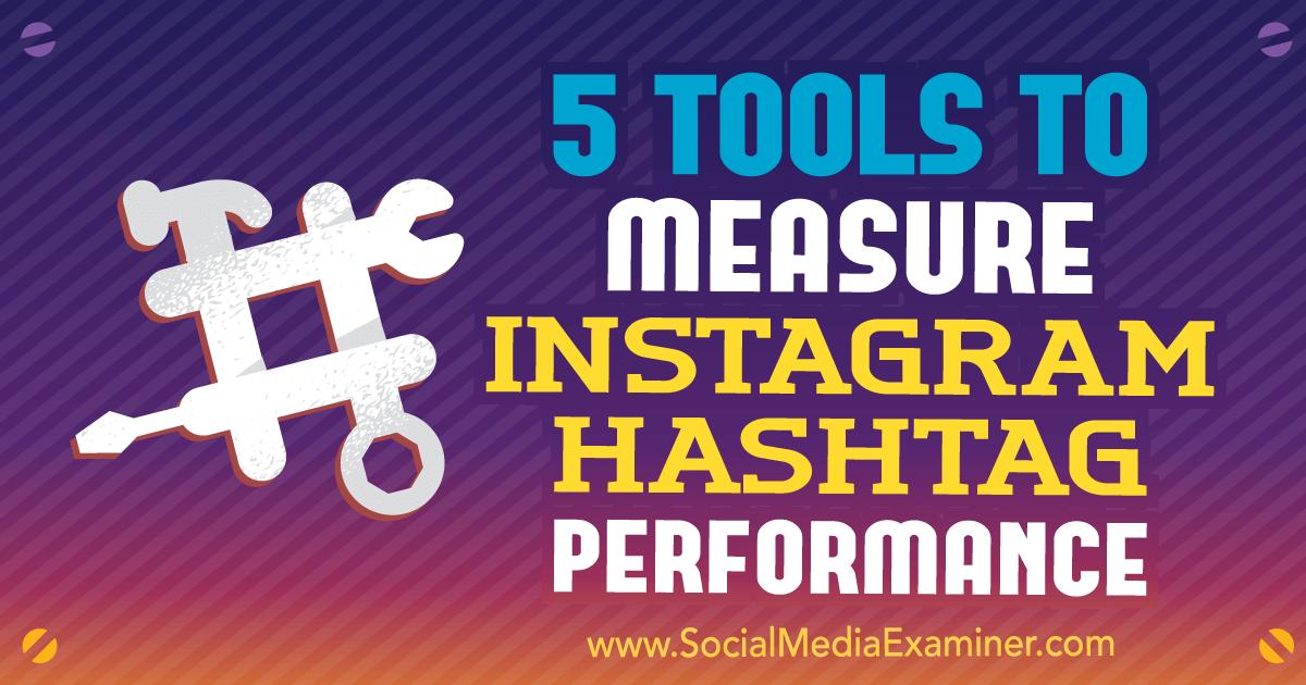 5 Tools to Measure Instagram Hashtag Performance : Social Media Examiner