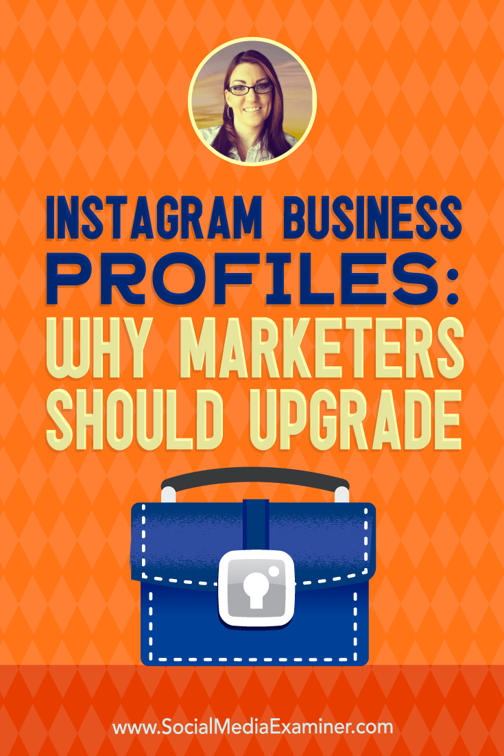 Instagram Business Profiles: Why Marketers Should Upgrade featuring insights from Jenn Herman on the Social Media Marketing Podcast.