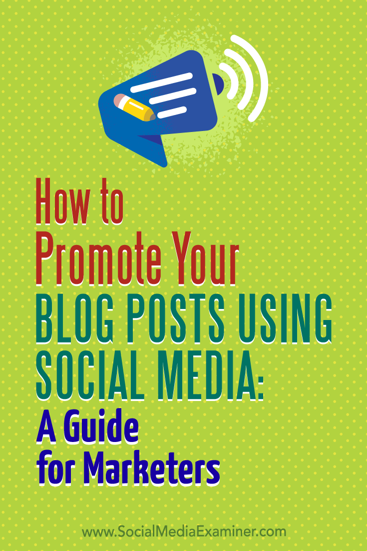 How to Promote Your Blog Posts Using Social Media: A Guide