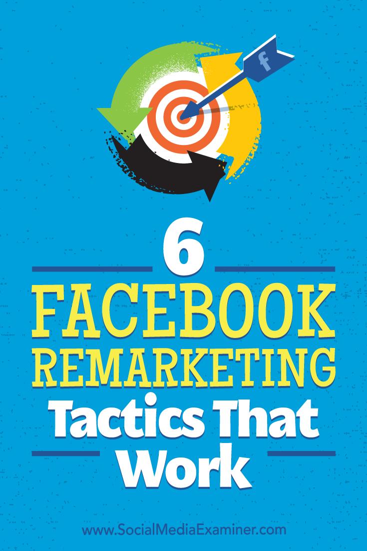 6 Facebook Remarketing Tactics That Work by Karola Karlson on Social Media Examiner.