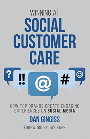 Winning at Social Customer Care by Dan Gingiss.