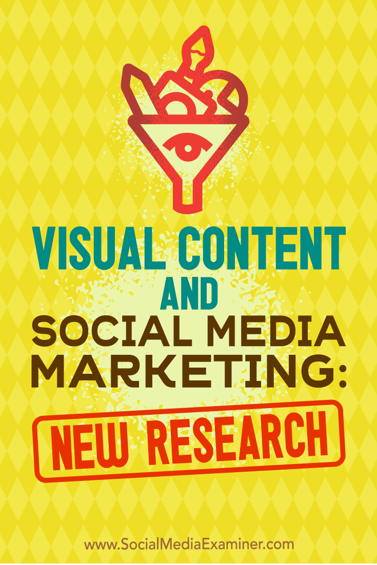 Visual Content and Social Media Marketing: New Research by Michelle Krasniak on Social Media Examiner.