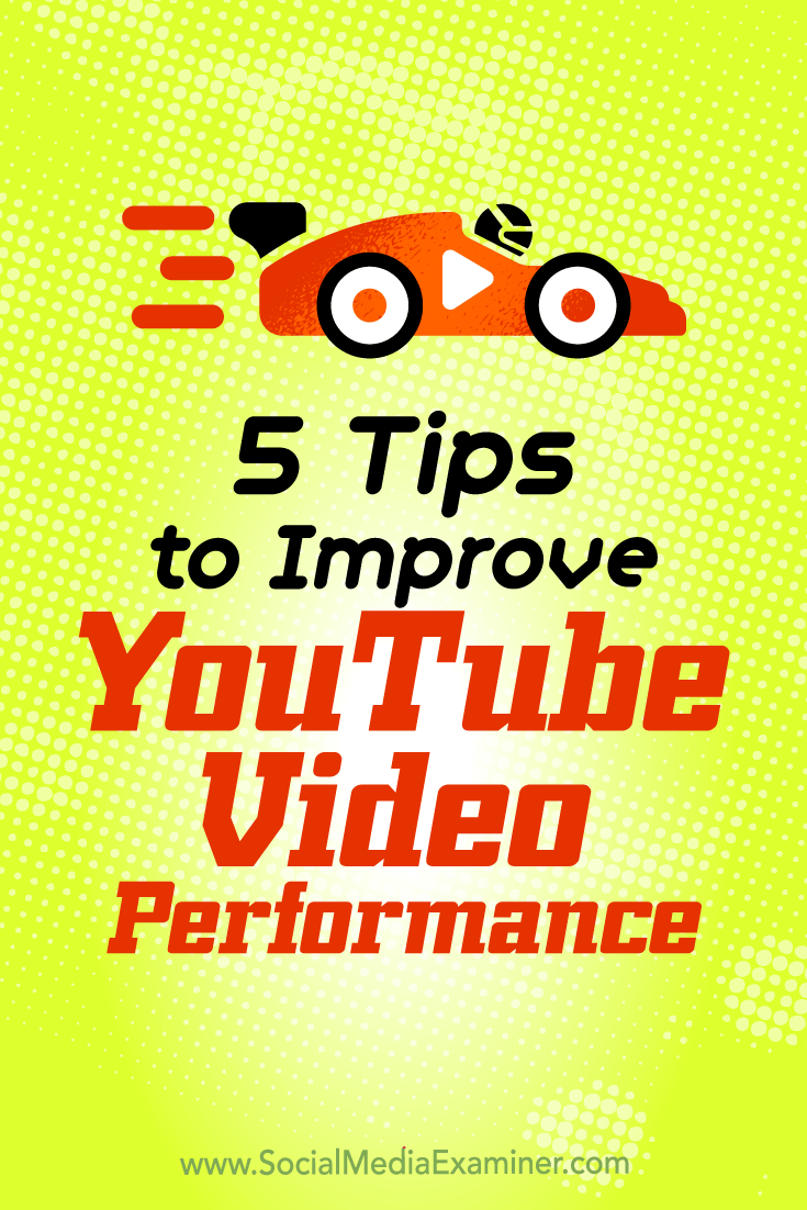 5 Tips to Improve YouTube Video Performance by Aleh Barysevich on Social Media Examiner.