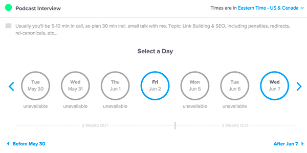 Use Calendly to designate potential time slots for interviews and share the link with your guests so they can select times that work for them.