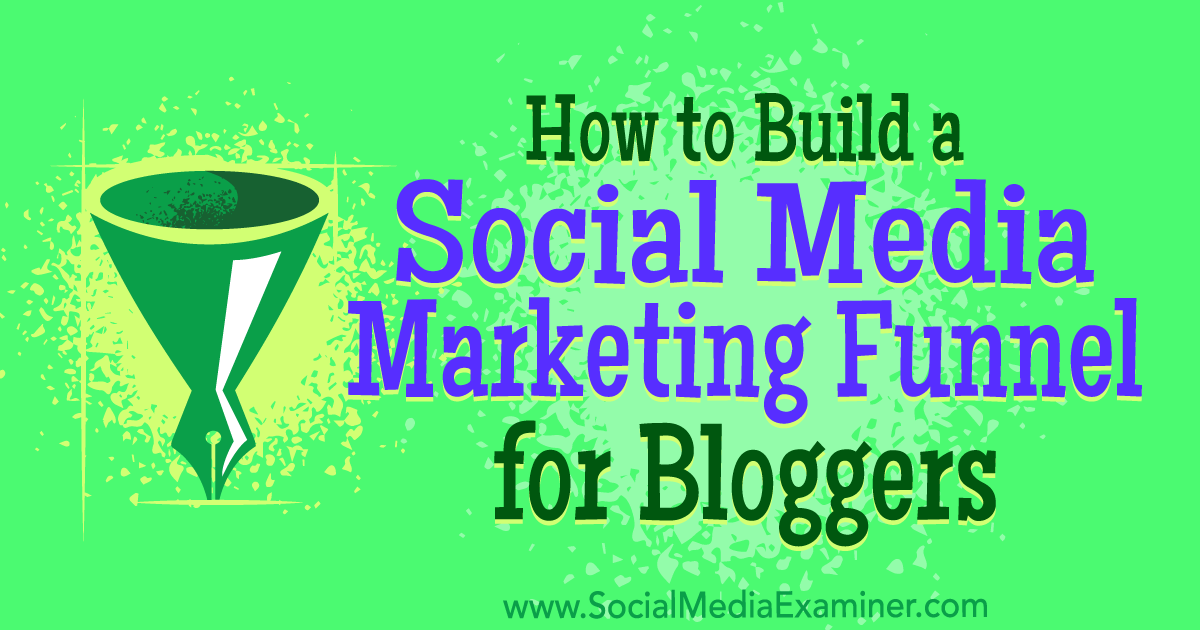How to build a social media marketing funnel for bloggers for Marketing to builders