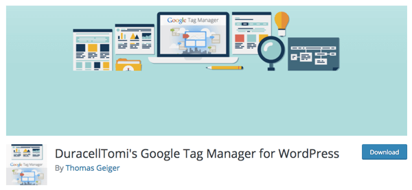 Chris recommends DuracellTomi'sGoogle Tag Manager for WordPress plugin.