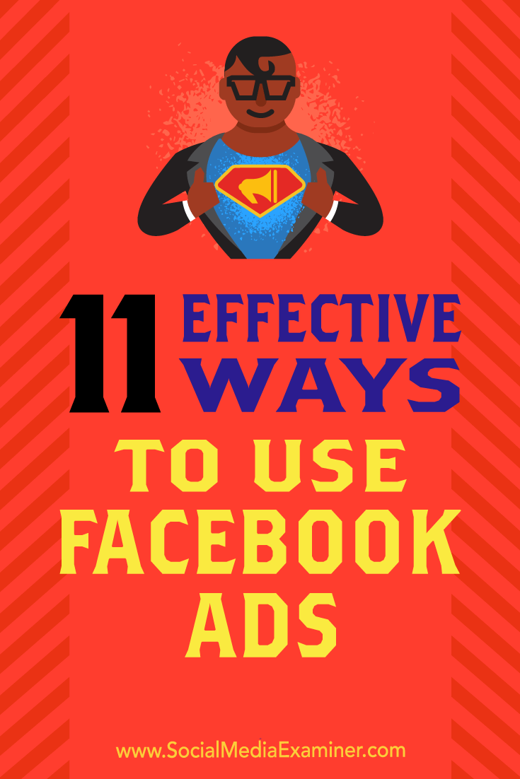 11 Effective Ways to Use Facebook Ads by Charlie Lawrance on Social Media Examiner.