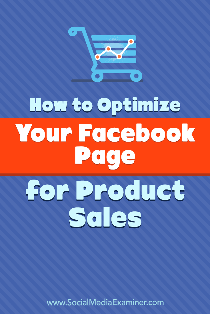 How to Optimize Your Facebook Page for Product Sales by Ana Gotter on Social Media Examiner