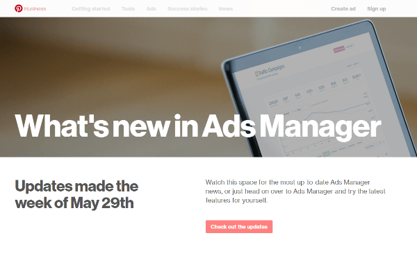 Pinterest rolled out several new features to Ads Manager the week of May 29th.