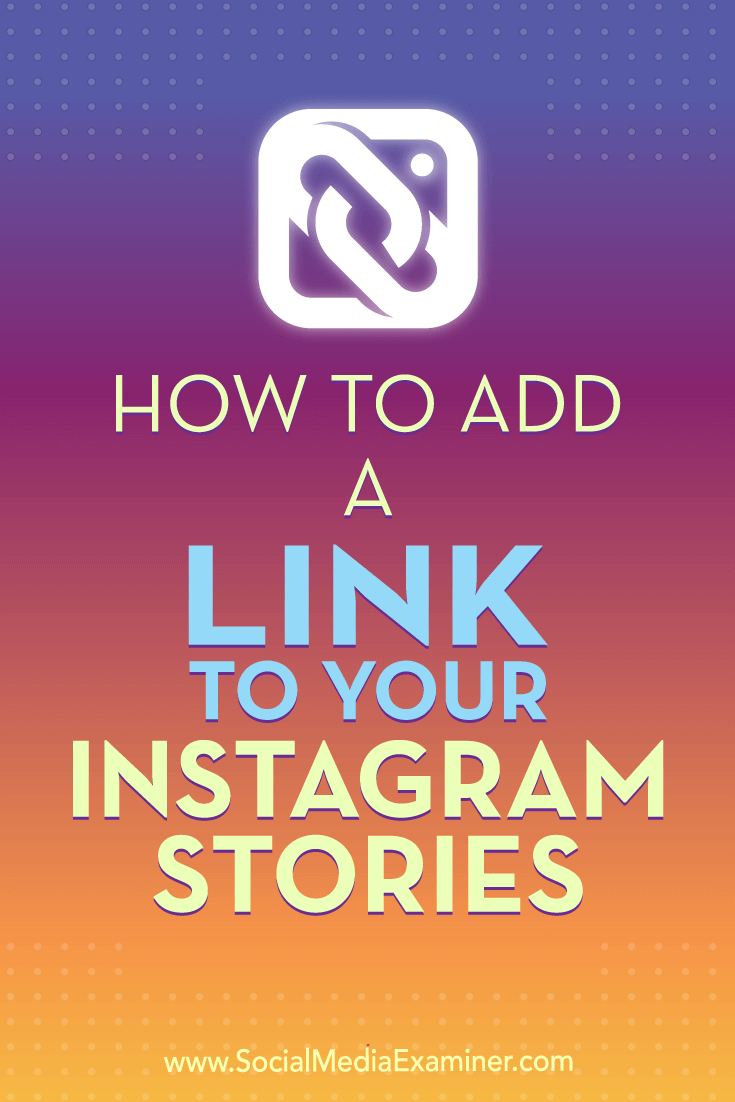 How to Add a Link to Your Instagram Stories by Jenn Herman on Social Media Examiner.