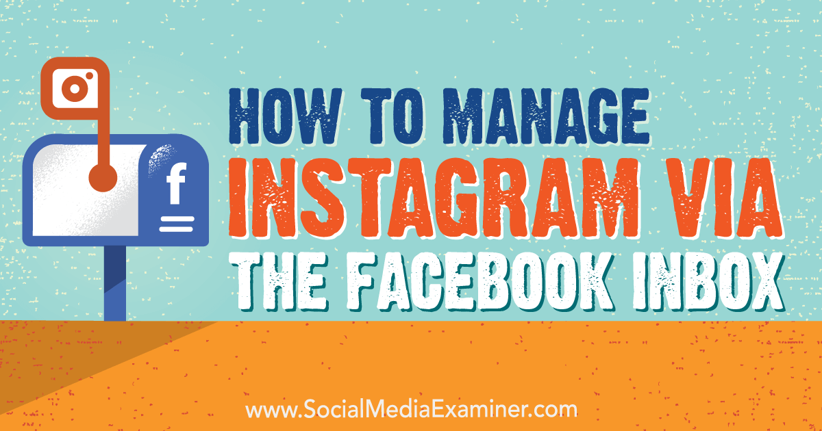How to Manage Instagram via the Facebook Inbox