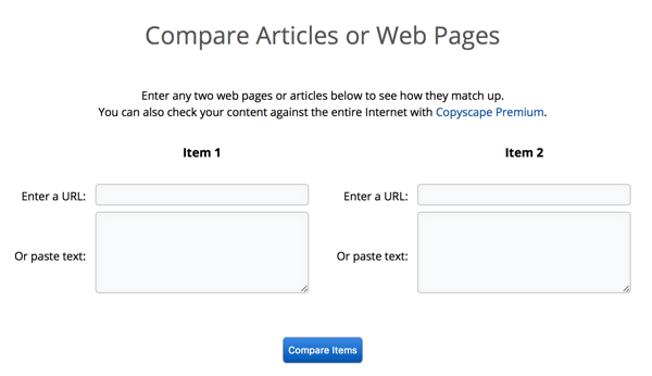 Copyscape can compare articles or pages side by side, making it easy to confirm plagiarism.