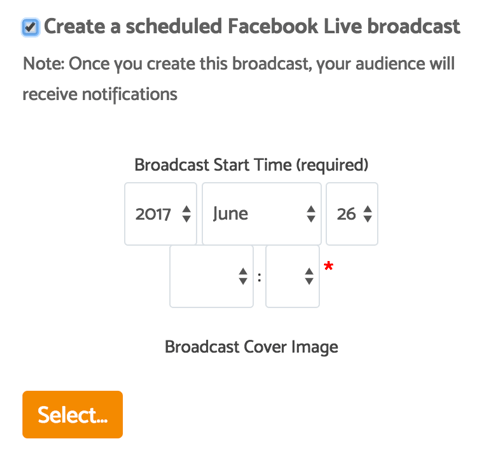 After you click the checkbox to schedule your broadcast, you can choose a date, time, and cover image.