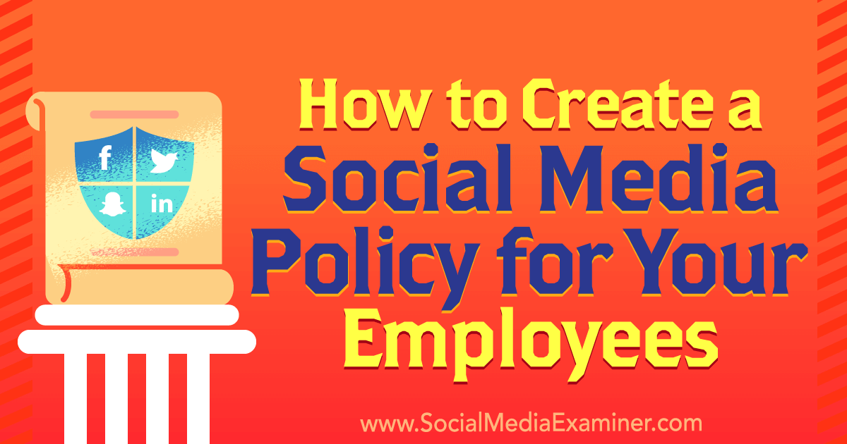 How to Create a Social Media Policy for Your Employees Social – Social Media Policy