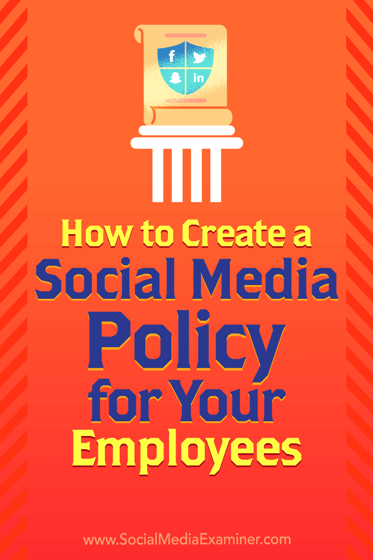 How to Create a Social Media Policy for Your Employees by Larry Alton on Social Media Examiner.