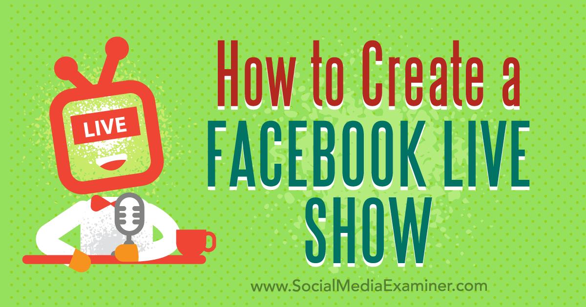 http://www.socialmediaexaminer.com/how-to-create-facebook-live-show/