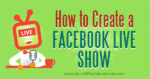 How to Create a Facebook Live Show