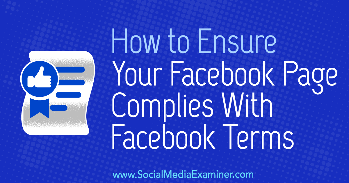 How to Ensure Your Facebook Page Complies With Facebook Terms