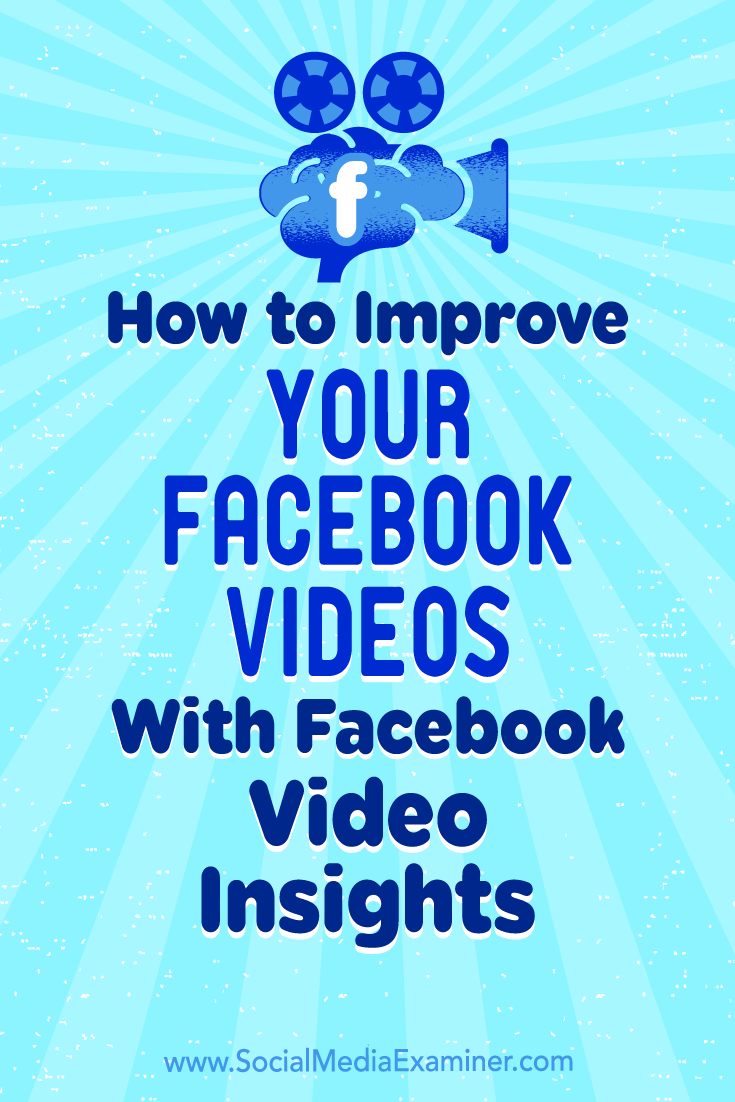 How to Improve Your Facebook Videos With Facebook Video Insights by Teresa Heath-Wareing on Social Media Examiner.