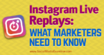 Instagram Live Replays: What Marketers Need to Know