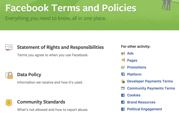 Facebook outlines all of the Terms and Policies you need to know.