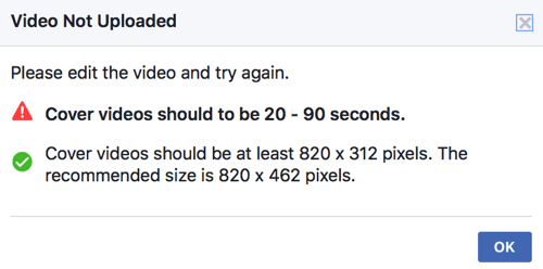 If your cover video doesn't already meet Facebook's technical standards, you won't be able to upload it directly as your page's cover video.