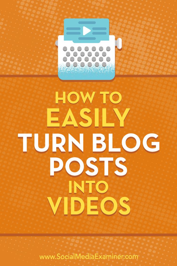 How to Easily Turn Blog Posts Into Videos by Orana Velarde on Social Media Examiner.