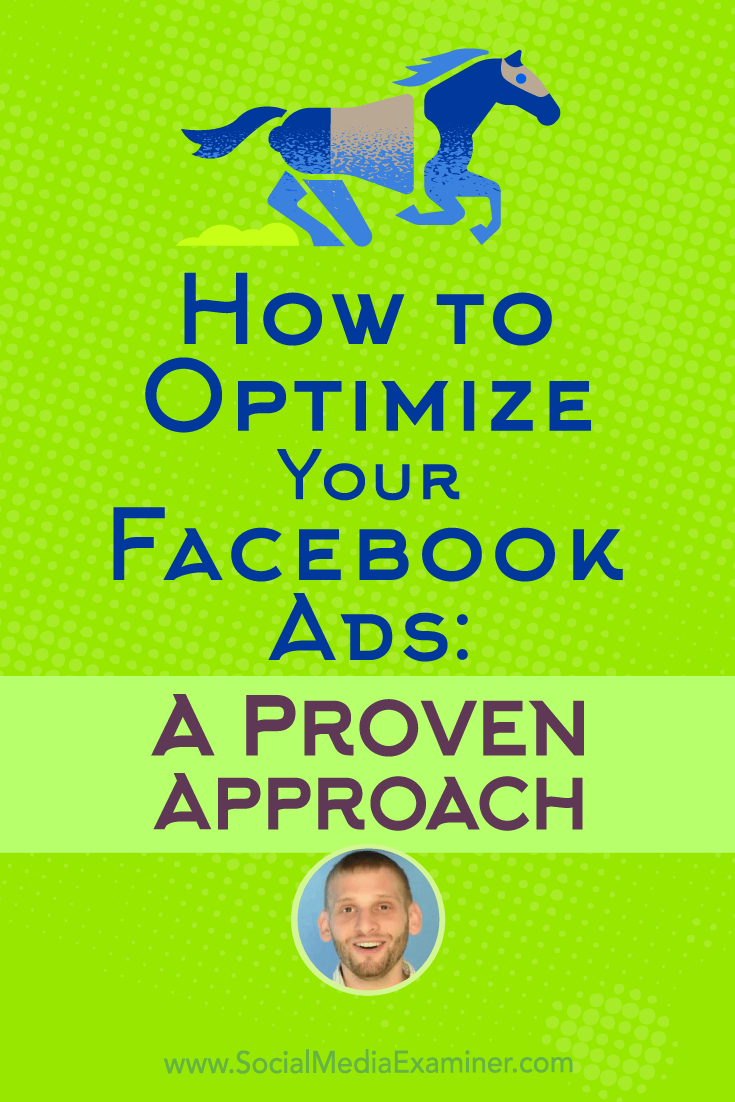 How to Optimize Your Facebook Ads: A Proven Approach featuring Azriel Ratz on Social Media Examiner.
