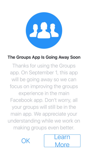 Facebook will discontinue the Groups app for iOS and Android after September 1, 2017.