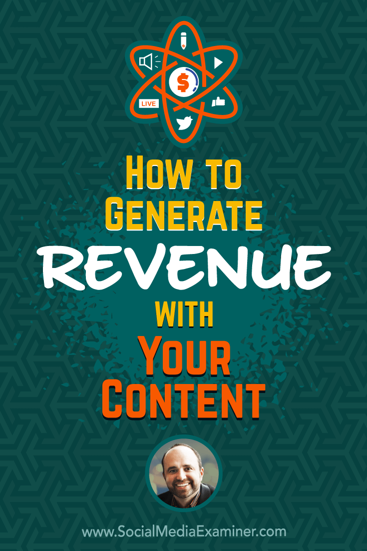 How to Generate Revenue With Your Content featuring Joe Pulizzi on Social Media Examiner.