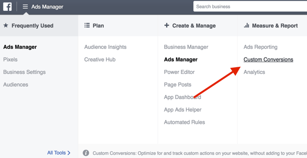 Go to Facebook Ads Manager and click Custom Conversions in the Measure & Report column.