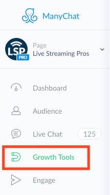 Go to ManyChat and click Growth Tools in the left menu.