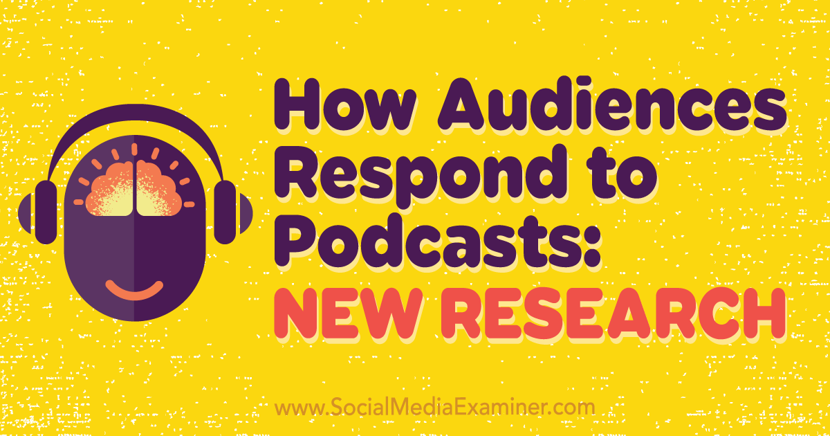 How Audiences Respond to Podcasts: New Research