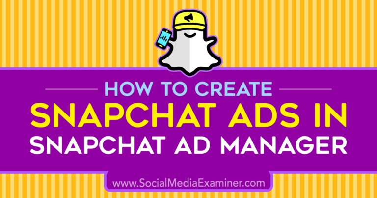 How to Create Snapchat Ads in Snapchat Ad Manager - Web ...