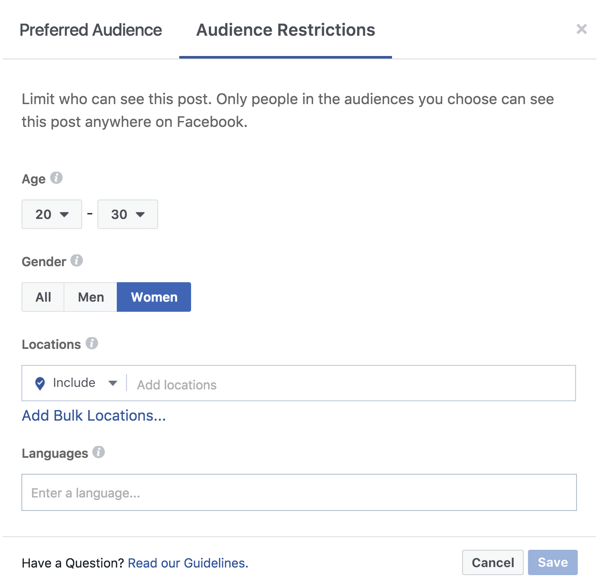 On the Audience Restrictions tab, limit the visibility of your Facebook post based on age, gender, location, language, and more.