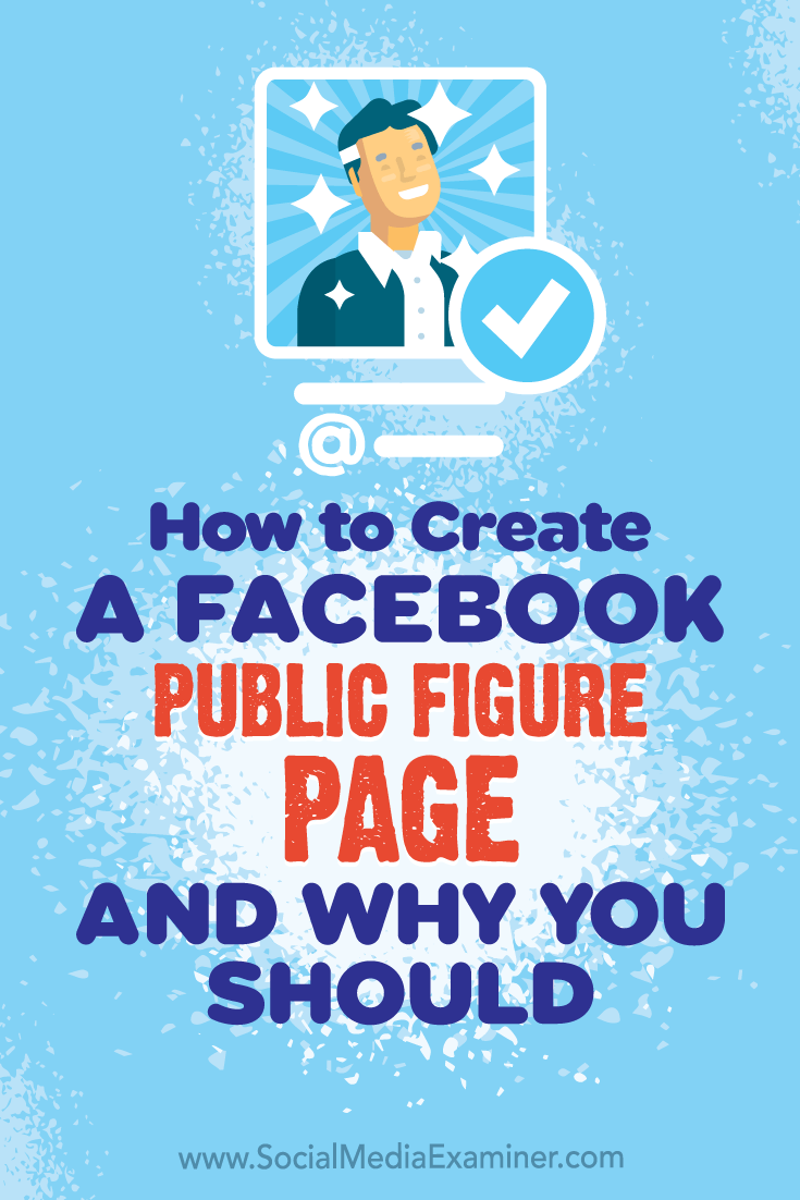 How to Create a Facebook Public Figure Page and Why You Should by Dennis Yu on Social Media Examiner.