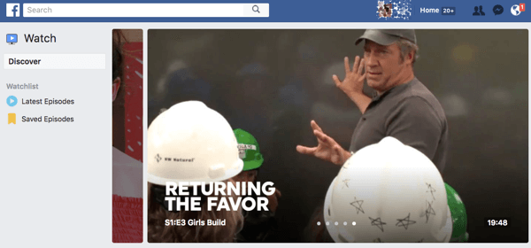 Facebook Watch features episodic content.