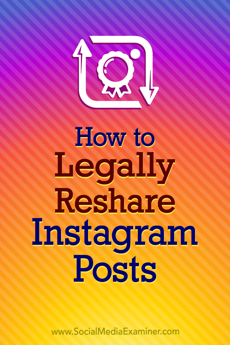 How to Legally Reshare Instagram Posts by Jenn Herman on Social Media Examiner.