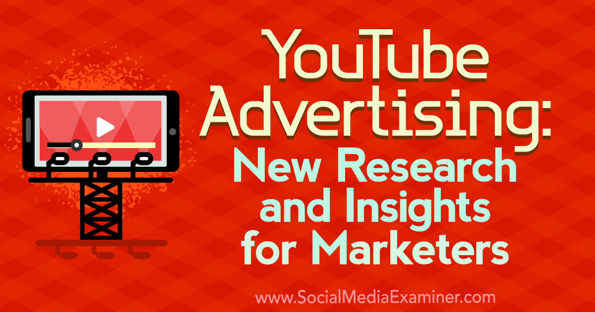 YouTube Advertising: New Research and Insights for Marketers