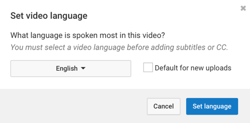 Choose the language spoken most often in your YouTube video.