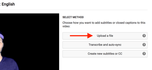 Choose Upload a File to upload SRT subtitles for your YouTube video.