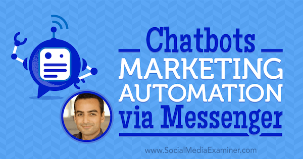 Chatbots: Marketing Automation via Messenger featuring insights from Andrew Warner on the Social Media Marketing Podcast.