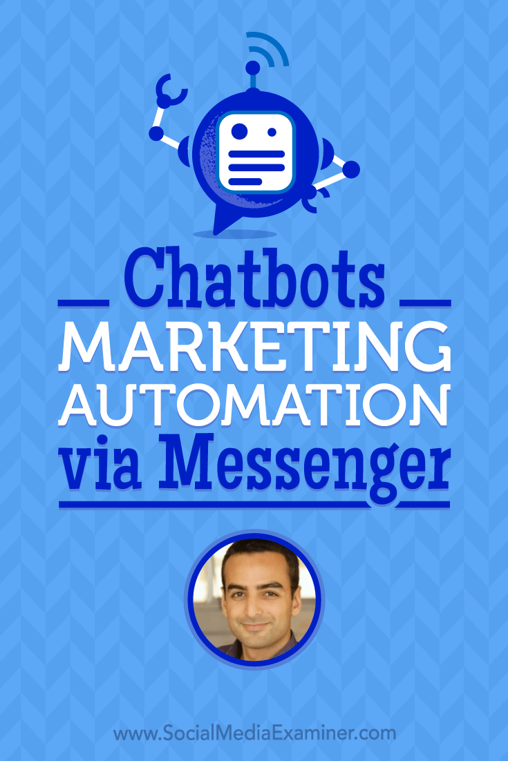 Chatbots: Marketing Automation via Messenger featuring Andrew Warner on Social Media Examiner.