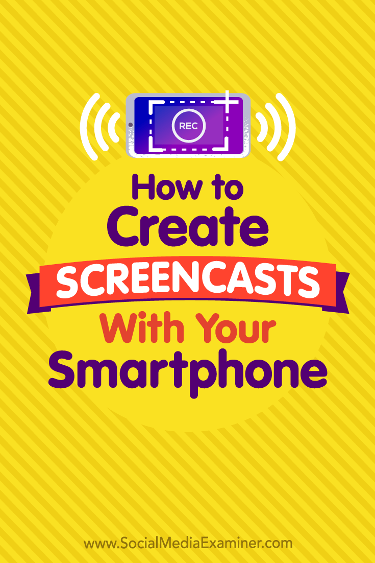 How to Create Screencasts With Your Smartphone by Tabitha Carro on Social Media Examiner.