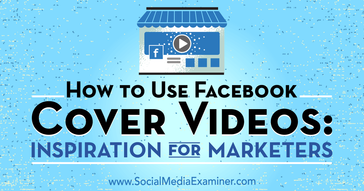 How to Use Facebook Cover Videos: Inspiration for ...